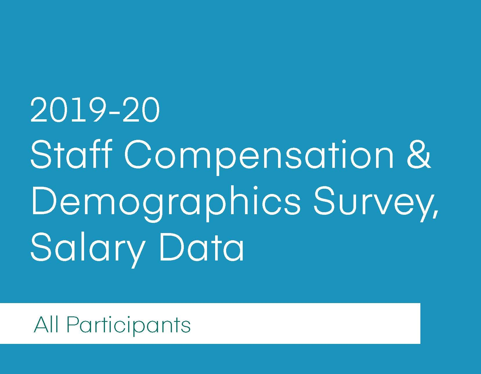 2019-2020 Staff Compensation & Demographics Survey (Download)